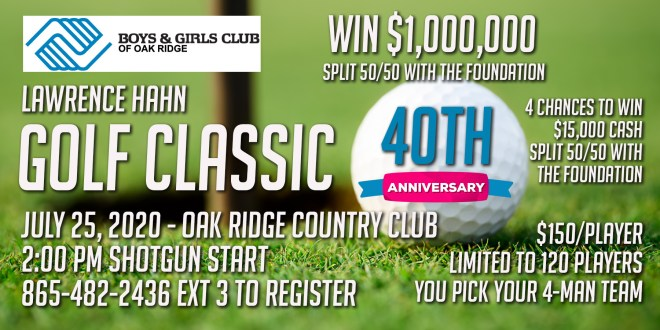 40th Anniversary Lawrence Hahn Golf Classic to benefit the Boys and Girls Club of Oak Ridge