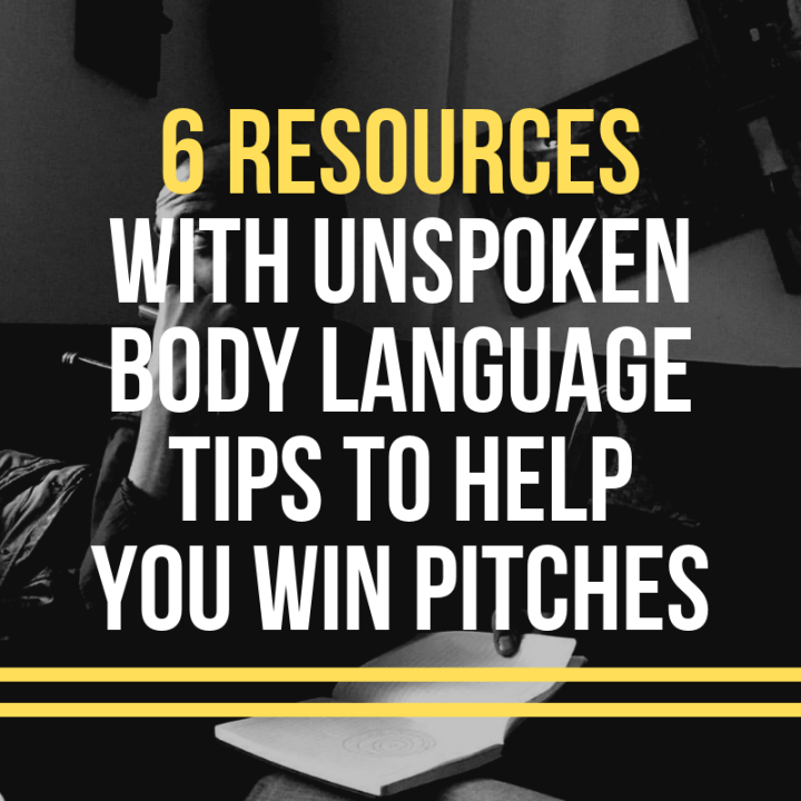 6 Resources With Unspoken Body Language Tips To Help You Win Pitches