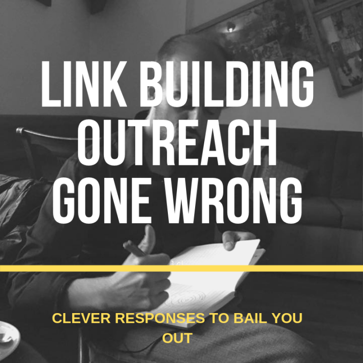 UPDATED: Link Building Gone Wrong: 3 Clever Responses To Bail You Out