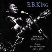 How Blue Can You Get? Classic Live Performances (2 CD)