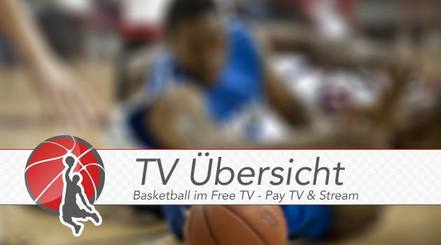 Die Übersicht der Basketball-Streams und TV Übertragungen ab dem 8.2.