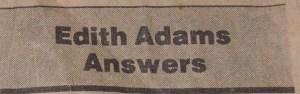 Edith Adams Answers