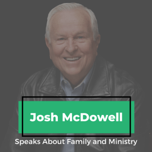Josh McDowell Speaks About Family and Ministry
