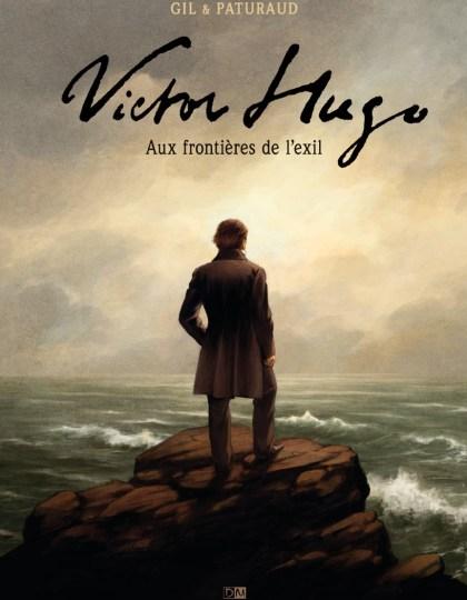 Victor Hugo Aux frontières de l'Exil
