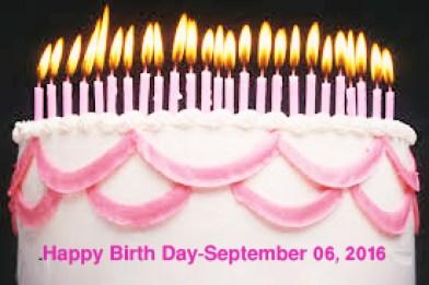 Happy Birth Day-September 06, 2016.
