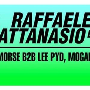 Raffaele Attanasio live + Morse b2b Lee Pyd + Mogador