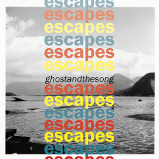 Ghostandthesong – Escapes 7.2