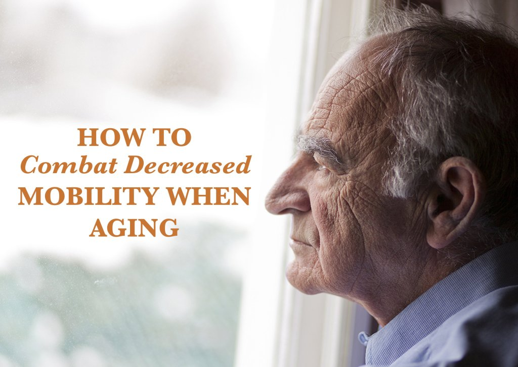 how to combat decreased mobility when aging