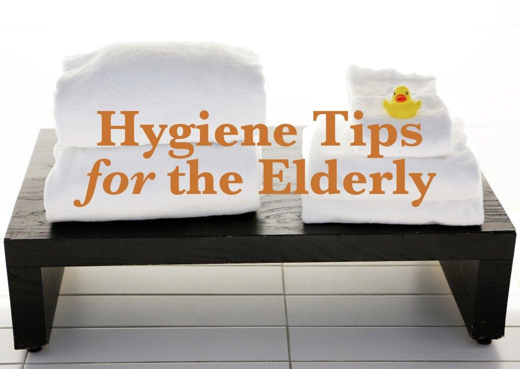 Hygiene Tips for Elderly
