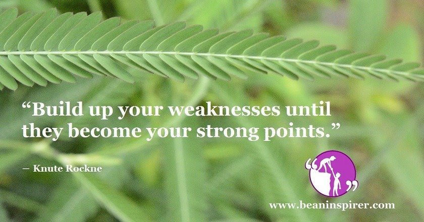 You Can Become Strong By Overcoming Your Weaknesses