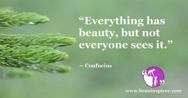 everything-has-beauty-but-not-everyone-sees-it-confucius-be-an-inspirer