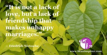 it-is-not-a-lack-of-love-but-a-lack-of-friendship-that-makes-unhappy-marriages-friedrich-nietzsche-be-an-inspirer