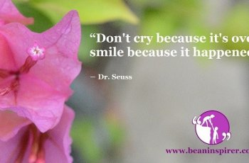 dont-cry-because-its-over-smile-because-it-happened-dr-seuss-be-an-inspirer