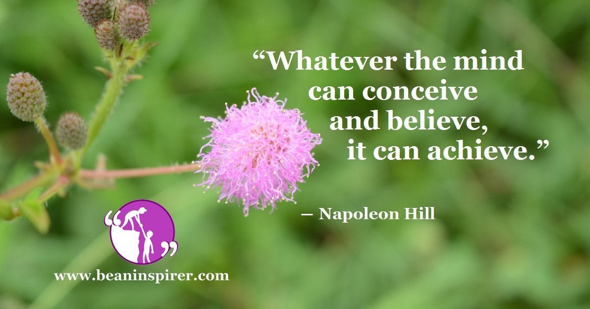 whatever-the-mind-can-conceive-and-believe-it-can-achieve-napoleon-hill-be-an-inspirer