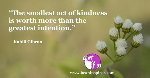 Intention Is Not Good If Backed Up With No Kindness In It