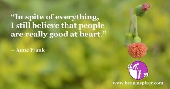 in-spite-of-everything-i-still-believe-that-people-are-really-good-at-heart-anne-frank-be-an-inspirer-fi