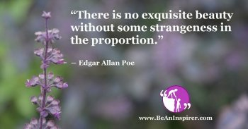 There-is-no-exquisite-beauty-without-some-strangeness-in-the-proportion-Edgar-Allan-Poe-Be-An-Inspirer-FI