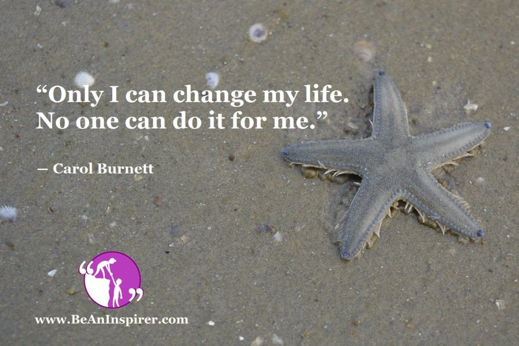 Only-I-can-change-my-life-No-one-can-do-it-for-me-Carol-Burnett-Be-An-Inspirer