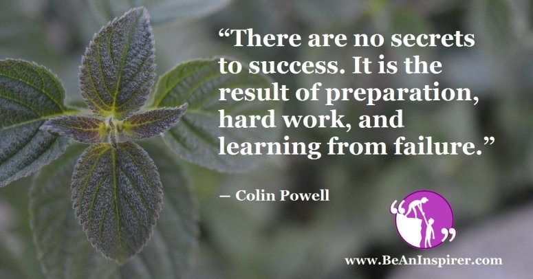 There-are-no-secrets-to-success-It-is-the-result-of-preparation-hard-work-and-learning-from-failure-Colin-Powell-Be-An-Inspirer-FI