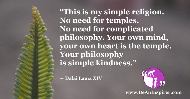 This-is-my-simple-religion-No-need-for-temples-No-need-for-complicated-philosophy-Dalai-Lama-XIV-Be-An-Inspirer-FI