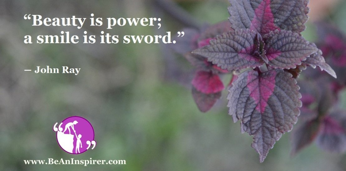 Beauty-is-power-a-smile-is-its-sword-John-Ray-Be-An-Inspirer-FI