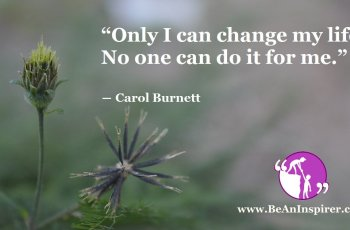 Only-I-can-change-my-life-No-one-can-do-it-for-me-Carol-Burnett-BeAnInspirer-FI