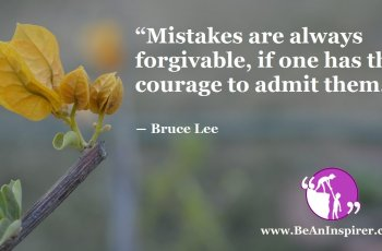 Mistakes-are-always-forgivable-if-one-has-the-courage-to-admit-them-Bruce-Lee-Be-An-Inspirer-FI