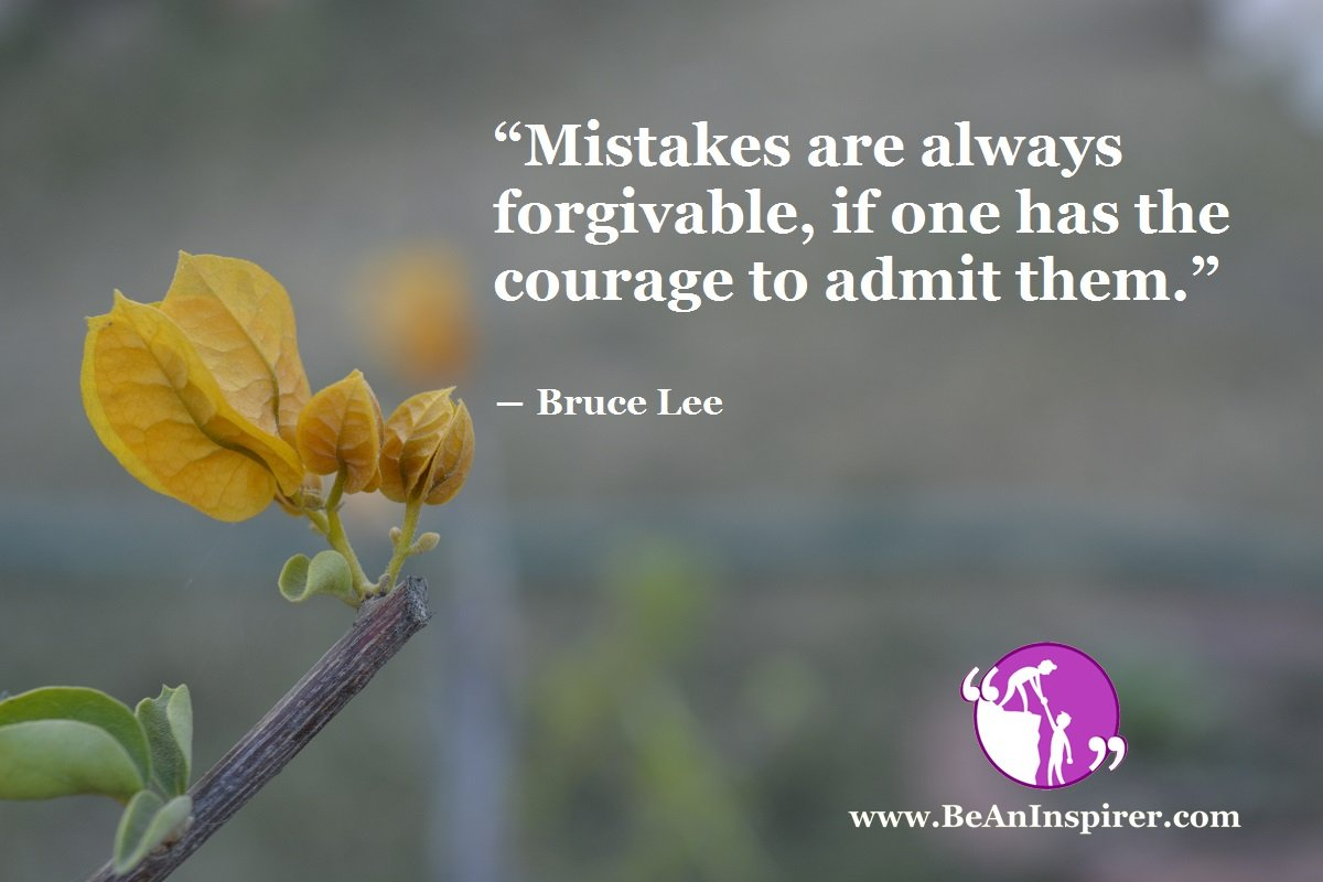 Mistakes-are-always-forgivable-if-one-has-the-courage-to-admit-them-Bruce-Lee-Be-An-Inspirer