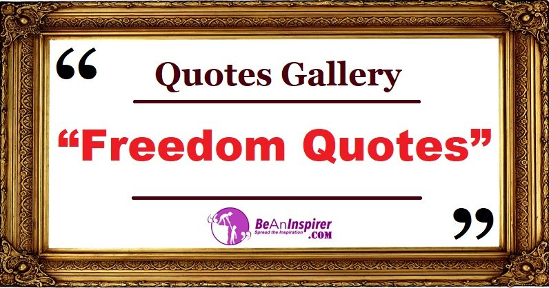 Freedom Quotes with Nature Photographs [Quotes Gallery]