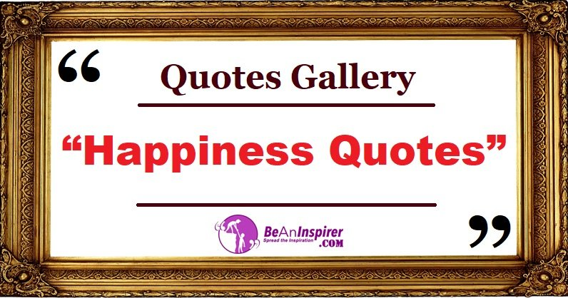 Happiness Quotes and Sayings with Nature Photographs [Quotes Gallery]