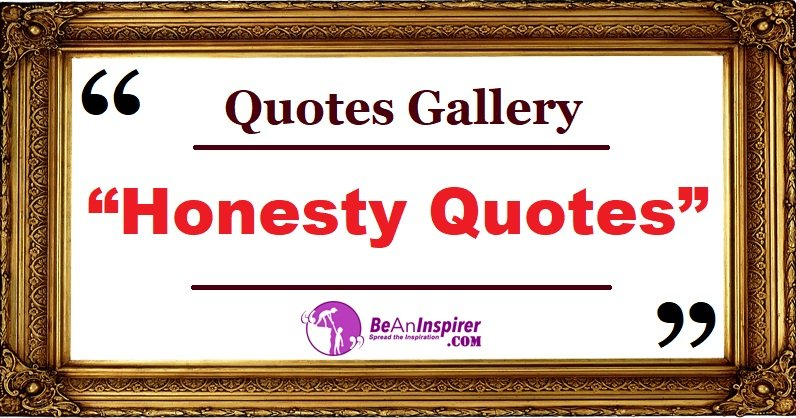 Honesty Quotes and Sayings with Nature Photographs [Quotes