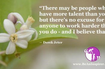 There-may-be-people-who-have-more-talent-than-you-but-theres-no-excuse-for-anyone-to-work-harder-than-you-do-and-I-believe-that-Derek-Jeter-Be-An-Inspirer-FI