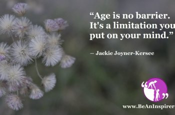 Age-is-no-barrier-Its-a-limitation-you-put-on-your-mind-Jackie-Joyner-Kersee-Be-An-Inspirer-FI