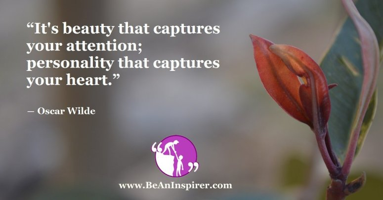 Its-beauty-that-captures-your-attention-personality-that-captures-your-heart-Oscar-Wilde-Be-An-Inspirer-FI