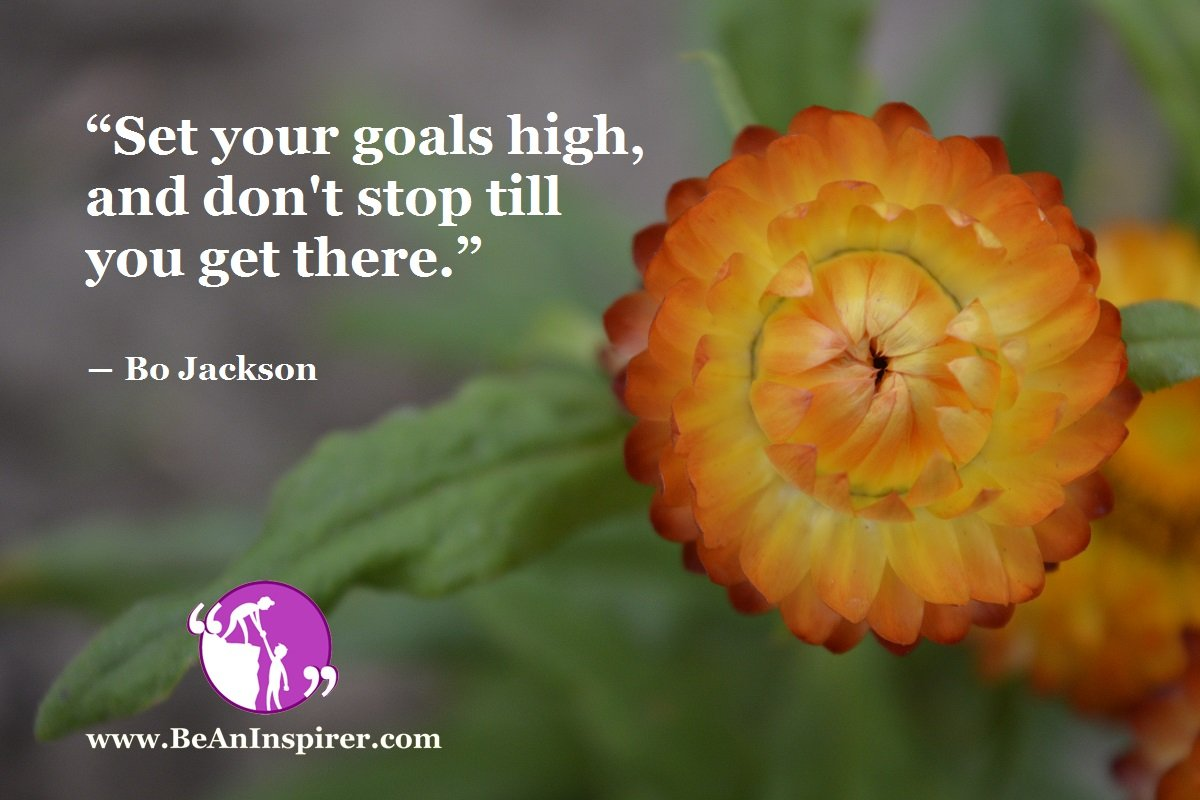 Set-your-goals-high-and-dont-stop-till-you-get-there-Bo-Jackson-Be-An-Inspirer