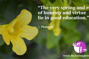 The-very-spring-and-root-of-honesty-and-virtue-lie-in-good-education-Plutarch-Be-An-Inspirer-FI