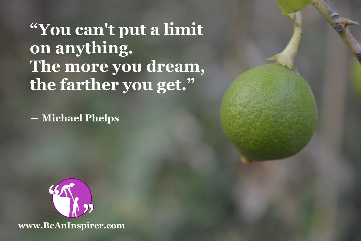 Never Put a Limit on Your Dreams