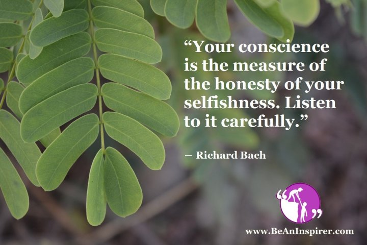 Your-conscience-is-the-measure-of-the-honesty-of-your-selfishness-Listen-to-it-carefully-Richard-Bach-Be-An-Inspirer