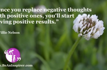 Once-you-replace-negative-thoughts-with-positive-ones-youll-start-having-positive-results-Willie-Nelson-Positivity-Quote-Be-An-Inspirer-FI