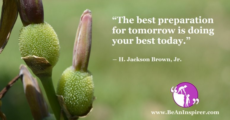 The-best-preparation-for-tomorrow-is-doing-your-best-today-H-Jackson-Brown-Jr-Be-An-Inspirer-FI