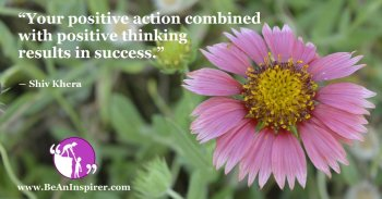 Your-positive-action-combined-with-positive-thinking-results-in-success-Shiv-Khera-Success-Quote-Be-An-Inspirer-FI