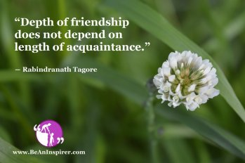 Depth-of-friendship-does-not-depend-on-length-of-acquaintanc-Rabindranath-Tagore-Friendship-Quote-Be-An-Inspirer