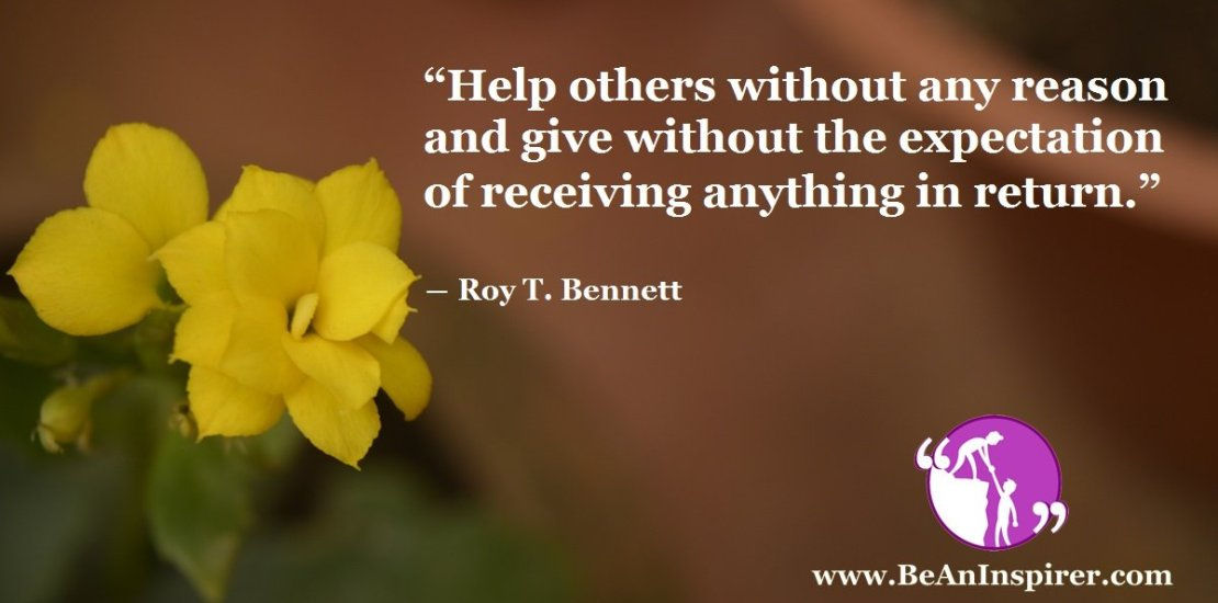 Help-others-without-any-reason-and-give-without-the-expectation-of-receiving-anything-in-return-Roy-T-Bennett-Kindness-Quote-Be-An-Inspirer-FI
