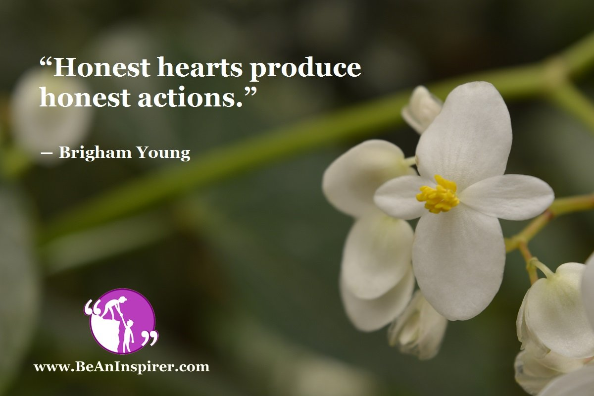 Honest-hearts-produce-honest-actions-Brigham-Young-Honesty-Quote-Be-An-Inspirer
