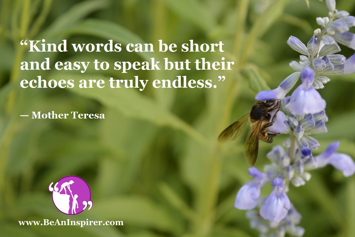 Kind-words-can-be-short-and-easy-to-speak-but-their-echoes-are-truly-endless-Mother-Teresa-Kindness-Quote-Be-An-Inspirer