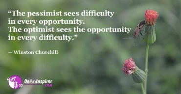 Optimism Paves Ways For Opportunities, Pessimism Blocks Them