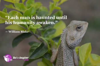 Each-man-is-haunted-until-his-humanity-awaken-William-Blake-Humanity-Quote-Be-An-Inspirer