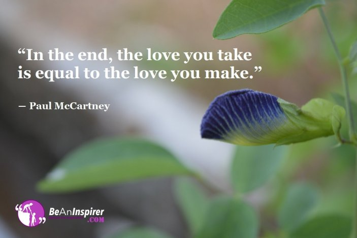 In-the-end-the-love-you-take-is-equal-to-the-love-you-make-Paul-McCartney-Love-Quote-Be-An-Inspirer