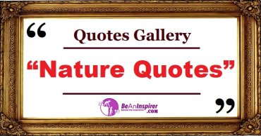 Nature Quotes with Nature Photographs [Quotes Gallery]