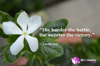 The-harder-the-battle-the-sweeter-the-victory-Les-Brown-Sports-Quote-Be-An-Inspirer